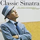Classic Sinatra (His Great Performances 1953-1960)