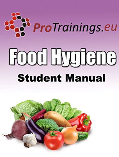 Food Hygiene and Food Safety Student Manual: Learn good food