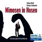 Mimosen in Hosen - Eine Naturgeschichte des Mannes (Frauenlektüre) [6 CDs + 1 Bonus MP3-CD 7:23 Std. / Audiobook]