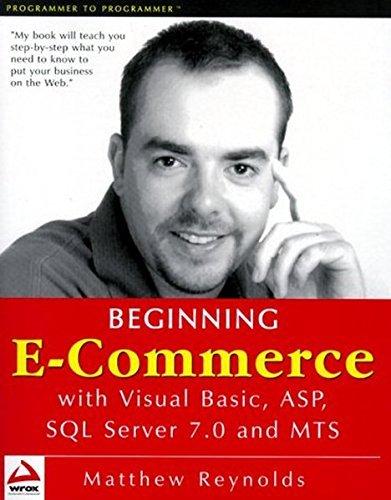 Beginning E-Commerce with Visual Basic, ASP, SQL Server 7.0 and MTS by Matthew Reynolds (2000-04-02) par Matthew Reynolds