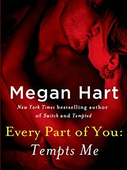 Every Part of You: Tempts Me (#1) by [Hart, Megan]
