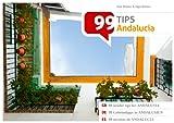 99 Geheimtipps in Andalusien /99 insider tips for Andalusia /99 secretos de Andalucía: 99 Tips Andalucía - Ingo Rütten, Jens Rütten