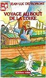 VOYAGE AU BOUT DE LA LOIRE. Une histoire de mariniers