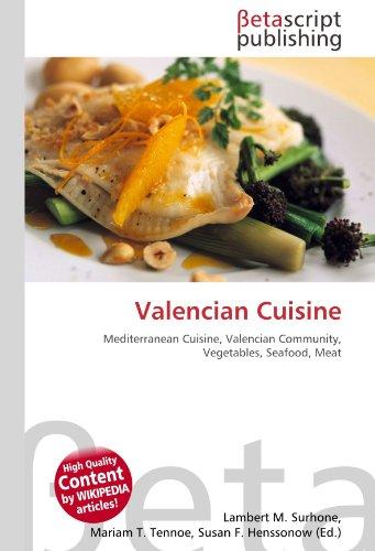 Valencian Cuisine: Mediterranean Cuisine, Valencian Community, Vegetables, Seafood, Meat