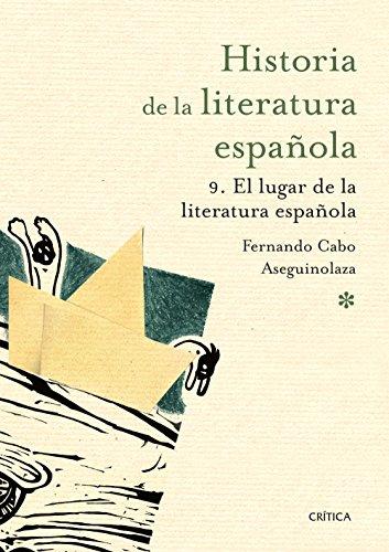 El lugar de la literatura española: Historia de la literatura española 9