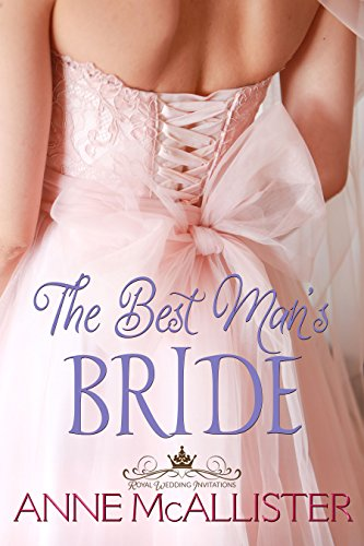 The Best Man's Bride (Royal Wedding Invitations Book 4) by [McAllister, Anne]