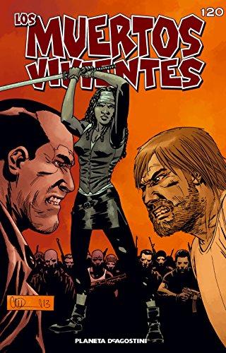 Los muertos vivientes #120: Guerra sin cuartel parte 1 (Los Muertos Vivientes Serie)