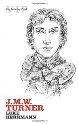 J. M. W. Turner (Very Interesting People)