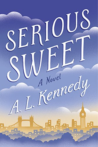 Serious Sweet por A. L. Kennedy