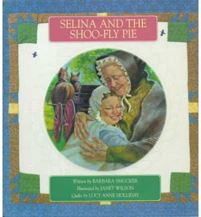 by-smucker-barbara-author-selina-and-the-shoo-fly-pie-sep-1998-hardcover-