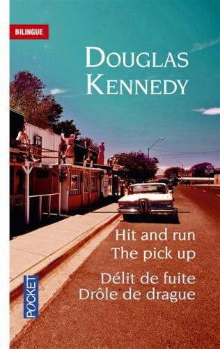 The Pick-Up Et Hit and Run par Douglas Kennedy