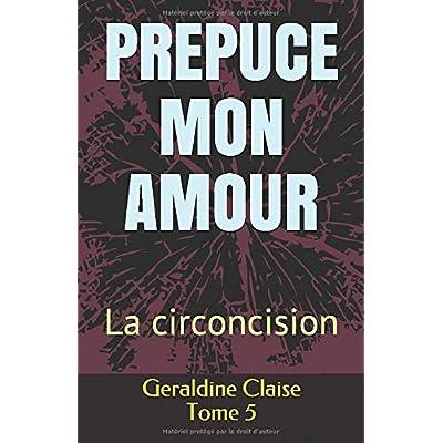 PREPUCE MON AMOUR: La circoncision