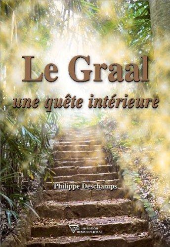 Le Graal - Une quête intérieure par Philippe Deschamps