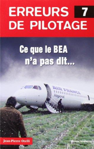Erreurs de pilotage 7. Ce que le BEA n'a pas dit... par Jean-pierre Otelli