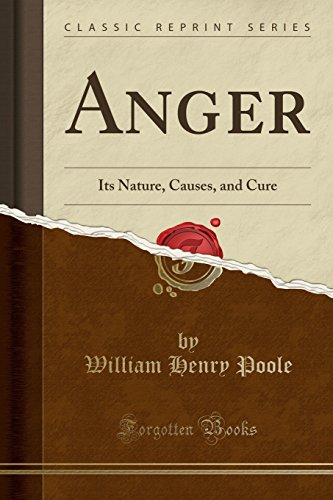 anger-its-nature-causes-and-cure-classic-reprint