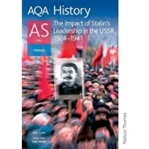 By John Laver AQA History AS Unit 2 The Impact of Stalin's Leadership in the USSR: 1924-1941: The Impact of Stalin's Leadership in the USSR, 1928-1941: Student's Book (Aqa History for As)