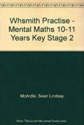 WHSmith Practise - Mental Maths 10-11 Years Key Stage 2