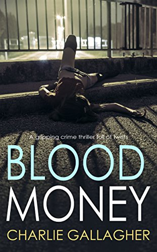 BLOOD MONEY a gripping crime thriller full of twists by [GALLAGHER, CHARLIE]