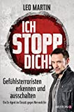 Ich stopp dich!: Gefühlsterroristen erkennen und ausschalten - Ein Ex-Agent im Einsatz gegen Nervenkiller