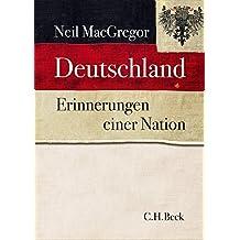 Deutschland: Erinnerungen einer Nation - mit 335 farbigen Abbildungen und 8 Karten