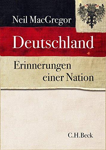 Deutschland: Erinnerungen einer Nation – mit 335 farbigen Abbildungen und 8 Karten