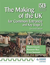 The Making of the UK for Common Entrance and Key Stage 3 2nd edition (History for Common Entrance)