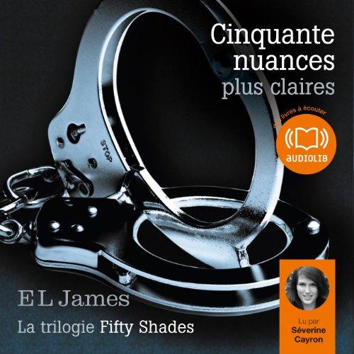 Cinquante nuances plus claires (Trilogie Fifty Shades 3)
