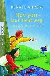 Hey you - lauf nicht weg!: Eine deutsch-englische Freundschaftsgeschichte (Marie & Claire, Band 3)