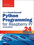 Python Programming for Raspberry Pi, Sams Teach Yourself in 24 Hours (Sams Teach Yourself -- Hours)