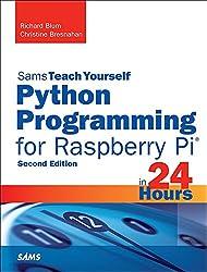 Python Programming for Raspberry Pi, Sams Teach Yourself in 24 Hours (Sams Teach Yourself -- Hours) (English Edition)