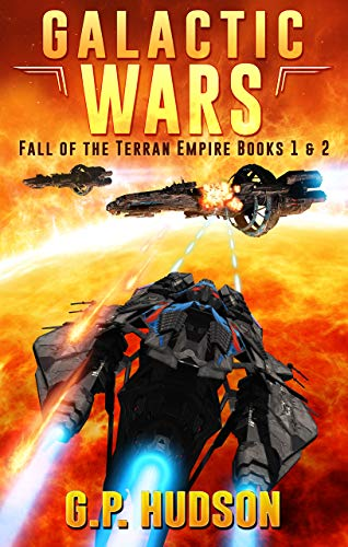 Galactic Wars - Fall of The Terran Empire Box Set Books 1&2 - A Space Opera Adventure: War Without End, Book 1 - The Tortuous Path, Book 2 (English Edition) (Boxen Fälle)