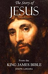 The Story of Jesus: From the King James Bible by Joseph Lanzara (2014-08-09)