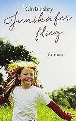 Junikäfer, flieg: Roman.