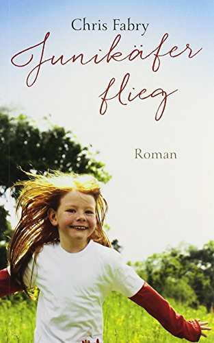 Buchseite und Rezensionen zu 'Junikäfer, flieg: Roman.' von Chris Fabry