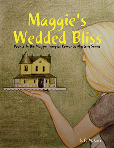 Maggie's Wedded Bliss: Book 2 In the Maggie Temples Romantic Mystery Series (English Edition)