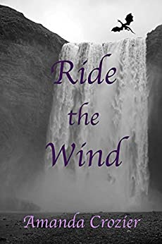 Ride the Wind (Dragonlore Trilogy Book 1) by [Crozier, Amanda]