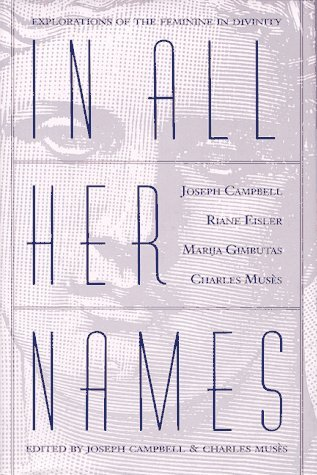In All Her Names: Explorations of the Feminine in Divinity (1991-09-05)