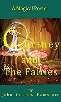 Courtney and The Fairies by [Hamshare, John 'Grumps']