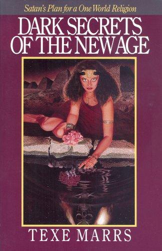 Dark Secrets of the New Age: Satan's Plan for a One World Religion por Texe Marrs