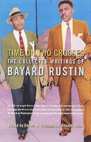 Time on Two Crosses: The Collected Writings of Bayard Rustin by Bayard Rustin (2003-08-14)
