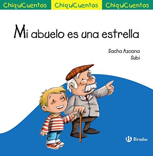 Mi abuelo es una estrella (Castellano - A Partir De 3 Años - Cuentos - Chiquicuentos) por Sacha Azcona