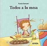 Todos a la mesa (Primeros Lectores (1-5 Años) - Mi Primera Sopa De Libros)