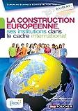 EUBAT La construction européenne, ses institutions dans le cadre international