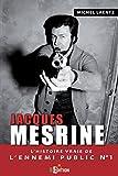 Jacques Mesrine: L'histoire vraie de l'ennemi public numero un