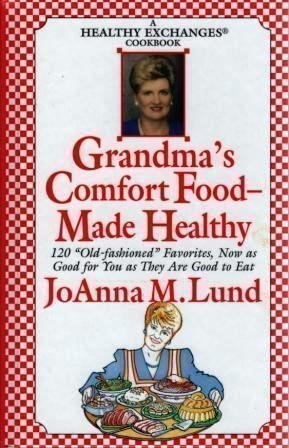Grandma's Comfort Food Made Healthy (A Healthy Exchanges Cookbook) by JoAnna M. Lund (2000-11-05)