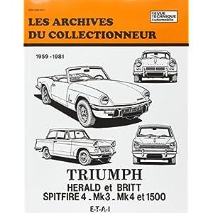 Les Archives du collectionneur, n° 27 : Triumph de 1959 à 1981, Herald et Britt-Spitfire-Mk3-Mk4