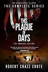 This Plague of Days Omnibus Edition: The Complete Three Seasons of the Zombie Apocalypse Series