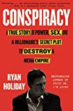 Conspiracy: A True Story of Power, Sex, and a Billionaire's Secret Plot to Destroy a Media Empire