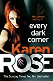 Front cover for the book Every Dark Corner (The Cincinnati Series) by Karen Rose