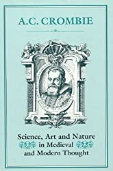 Science, Art and Nature in Medieval and Modern Thought by A. C. Crombie (2003-08-02)